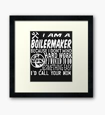 I Am A Boilermaker T Shirt Framed Print