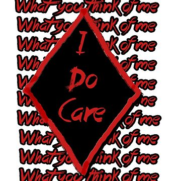 I Do Care (What you think of me) by Housemars
