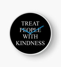 TREAT PEOPLE WITH KINDNESS - WHITE Clock
