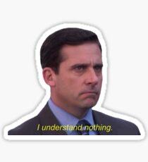 I Understand Nothing Sticker