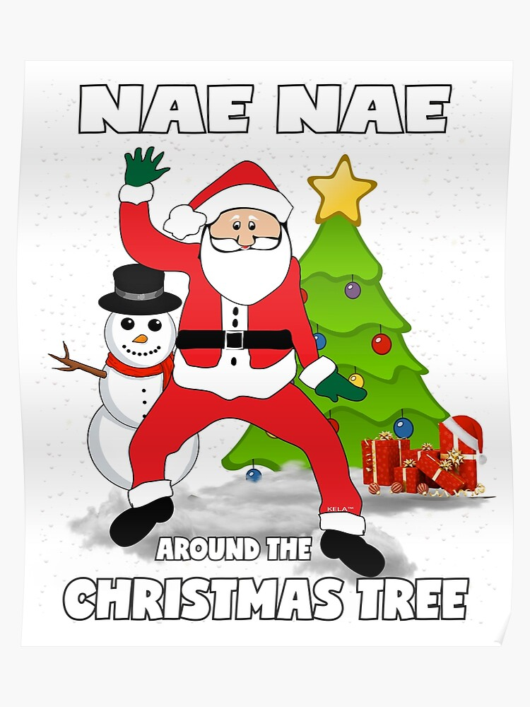 Christmas Dancing Santa.Nae Nae Around The Christmas Tree Hip Hop Dancing Santa Claus Poster