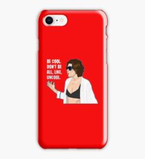 Don't Be All Uncool iPhone Case/Skin