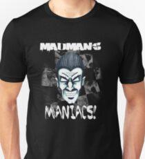 Madmans maniacs! T-Shirt