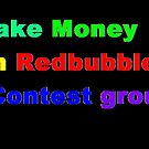 Make money on Redbubble on Contest Group by David Cortez