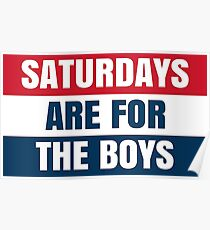 SATURDAYS ARE FOR THE BOYS Poster