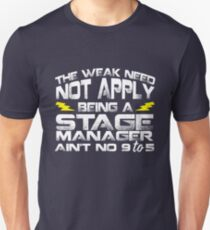Stage Manager - No 9 to 5! T-Shirt