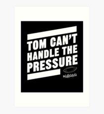 Deflate Gate - Tom Can't Handle the Pressure Art Print