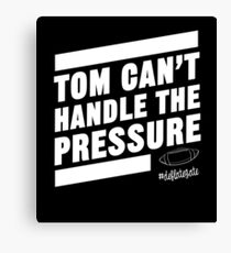 Deflate Gate - Tom Can't Handle the Pressure Canvas Print