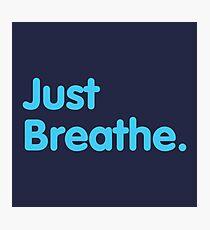 Just Breathe - Text Photographic Print