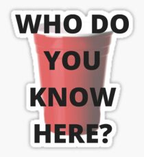 Who do you know here? Sticker