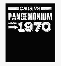 Causing Pandemonium Since 1970 - Funny Birthday  Photographic Print