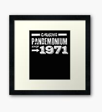 Causing Pandemonium Since 1971 - Funny Birthday Framed Print