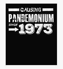 Causing Pandemonium Since 1973 - Funny Birthday Photographic Print