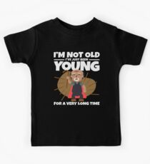 I'm Not Old Just Been Young For Long Time Retirement Design Kids Clothes