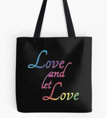 Love and Let Love Tote Bag