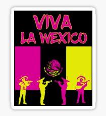 Viva La Wexico - Wexford Sticker