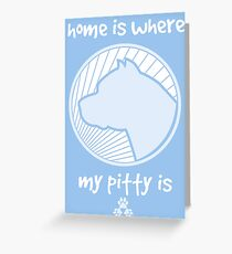 Home is where my PITTY is - Blue Greeting Card