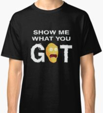 Rick and Morty Hoodie - Show me what you got! Rick & Morty SweatShirt – Awesome Rick and Morty Gift - Funny Rick and Morty Hoodie Classic T-Shirt