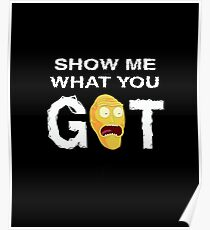 Rick and Morty Hoodie - Show me what you got! Rick & Morty SweatShirt – Awesome Rick and Morty Gift - Funny Rick and Morty Hoodie Poster