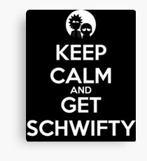keep calm and get schwifty Canvas Print