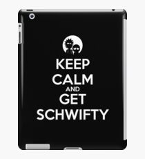keep calm and get schwifty iPad Case/Skin