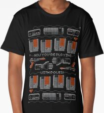 Now You're Playing With Power! T-Shirt Long T-Shirt