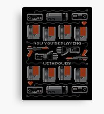 Now You're Playing With Power! T-Shirt Canvas Print