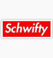 Schwifty Sticker