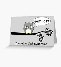 Irritable Owl syndrome Greeting Card