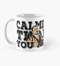 Calmer than you are- the big lebowski Mug