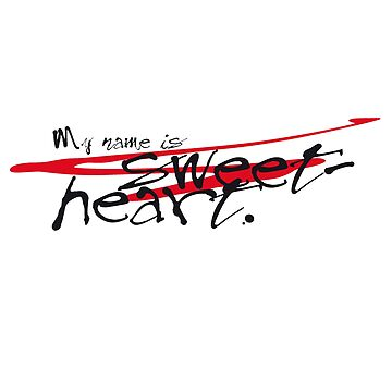 My name is Sweetheart by Hell-Prints