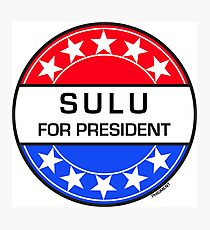 SULU FOR PRESIDENT Photographic Print