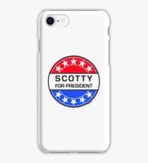 SCOTTY FOR PRESIDENT iPhone Case/Skin
