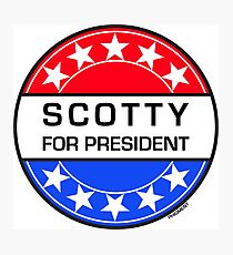SCOTTY FOR PRESIDENT Photographic Print