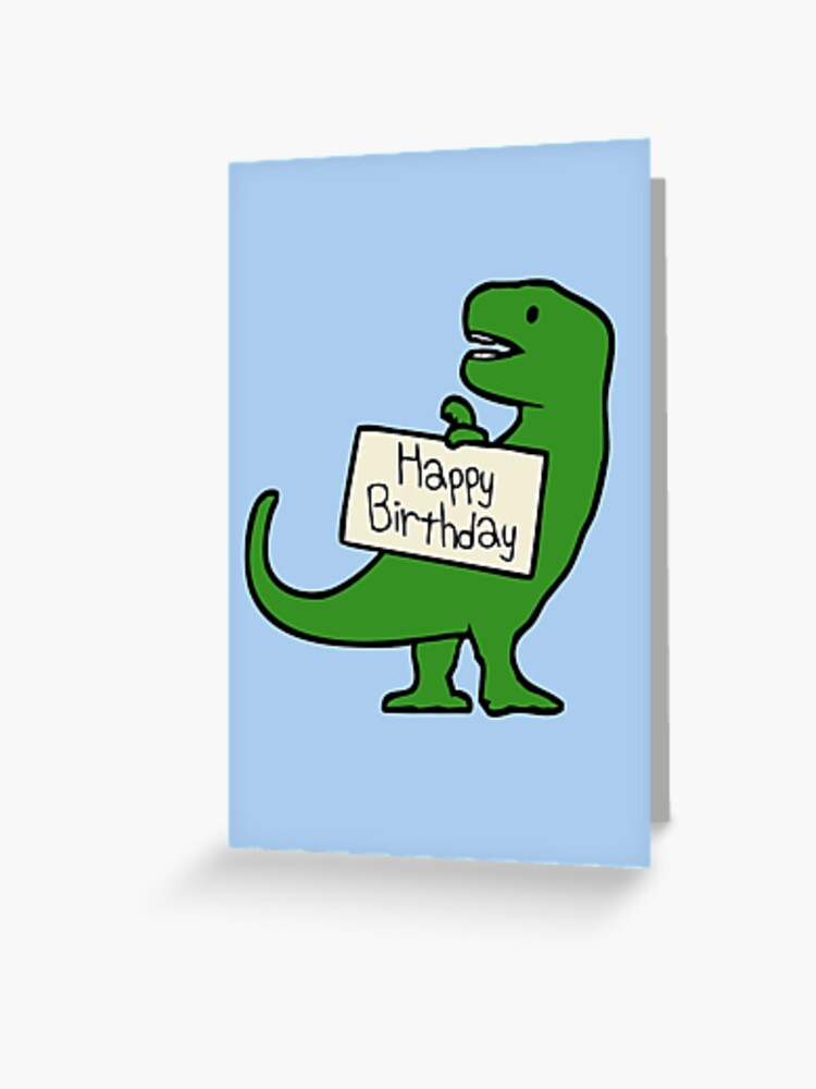 Happy Birthday T Rex Greeting Card