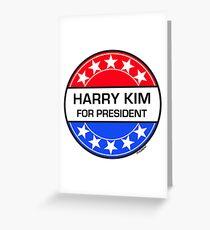 HARRY KIM FOR PRESIDENT Greeting Card