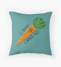 I don't carrot / care at al.  Throw Pillow