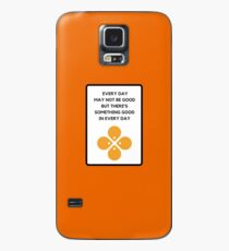 EVERY DAY MAY NOT BE GOOD BUT THERE'S SOMETHING GOOD IN EVERY DAY  Case/Skin for Samsung Galaxy