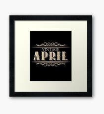 Unique Gag Birthday Gifts Vintage April Birthday Framed Print