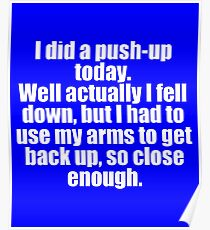 I did A Push Up Today Sarcastic Design Poster