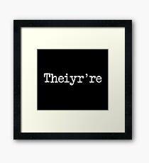 Theiyr're Their There They're Grammer Typo Framed Print