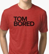 Tom Bored - black Tri-blend T-Shirt