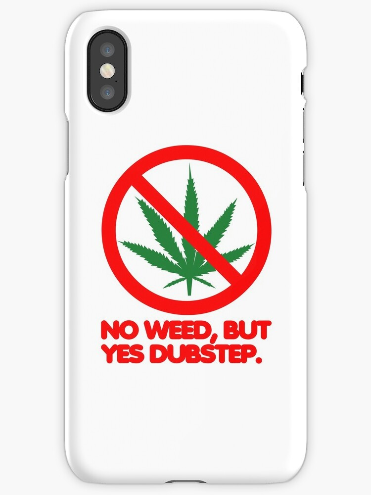 No Weed, But Yes Dubstep  by DropBass