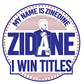 MY NAME IS ZIDANE (for white backgrounds) by AurelioToral