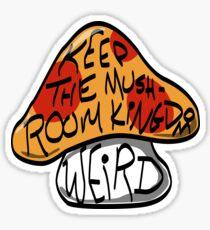Keep The Mushroom Kingdom Weird Sticker