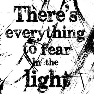 Fear the Light by WhizzDesign