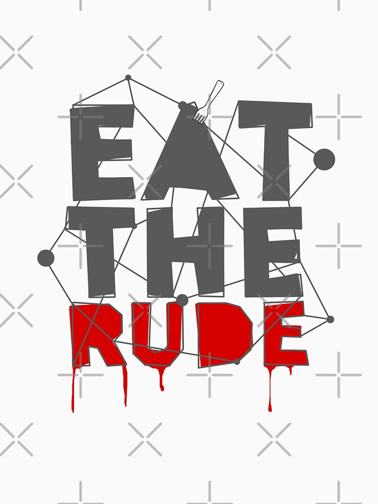 Eat the Rude by tripinmidair