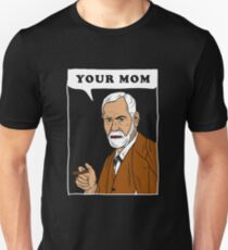 Your Mom - Freud T-Shirt