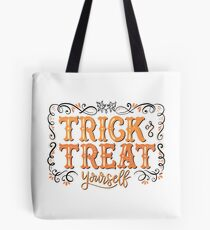 trick or treat yourself. Tote Bag