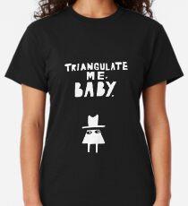 Triangulate me, baby. Classic T-Shirt